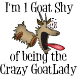 One goat Shy of being the crazy goat lady gear